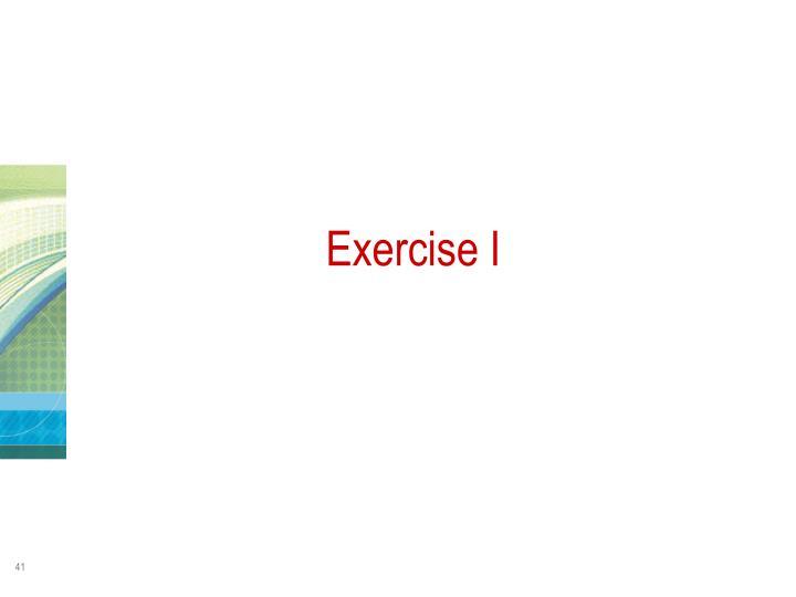 Exercise I