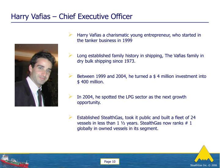 Harry Vafias – Chief Executive Officer