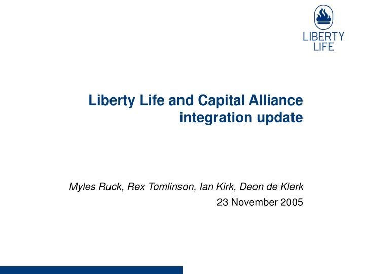 liberty life and capital alliance integration update n.