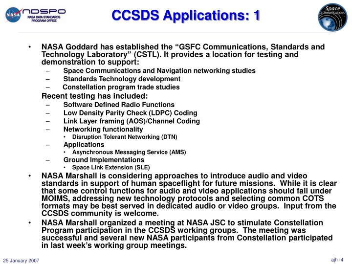 "NASA Goddard has established the ""GSFC Communications, Standards and Technology Laboratory"" (CSTL). It provides a location for testing and demonstration to support:"