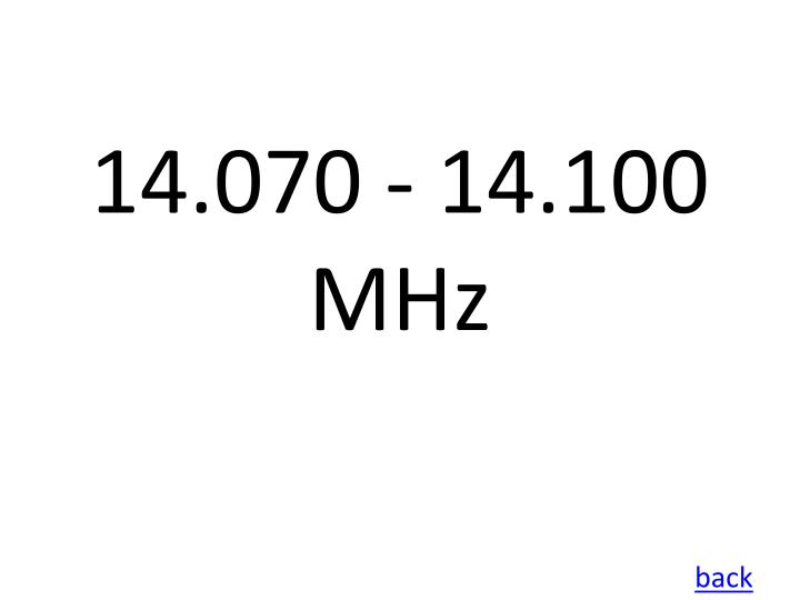 14.070 - 14.100 MHz