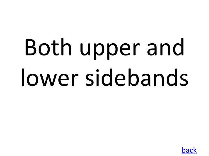 Both upper and lower sidebands