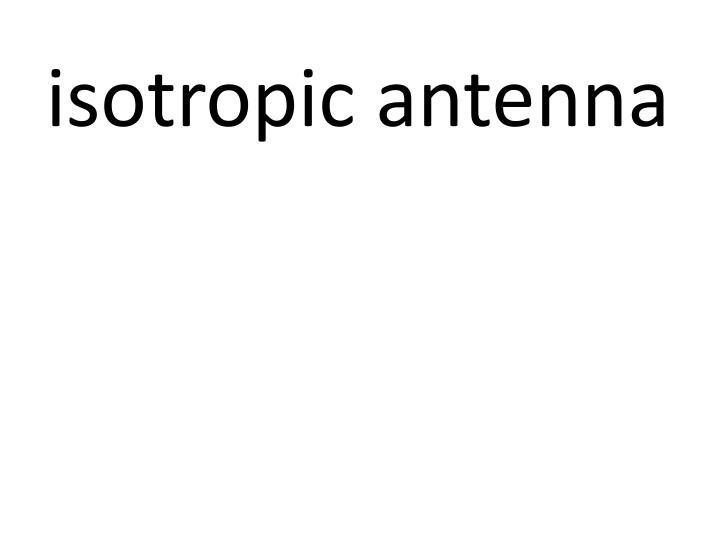 isotropic antenna