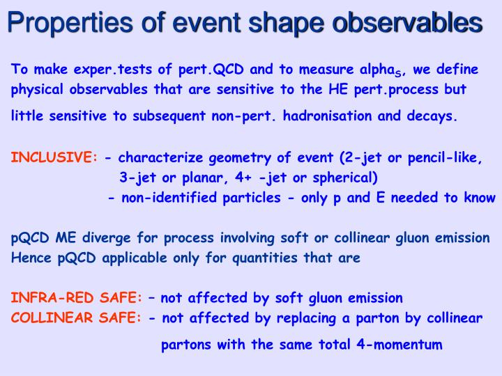 Properties of event shape observables