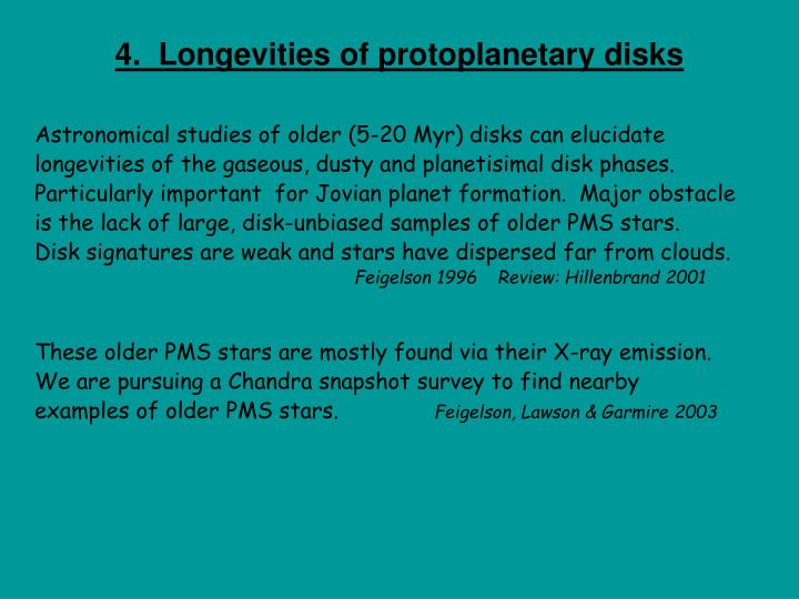 4.  Longevities of protoplanetary disks