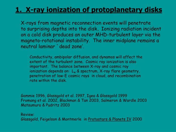 1.  X-ray ionization of protoplanetary disks