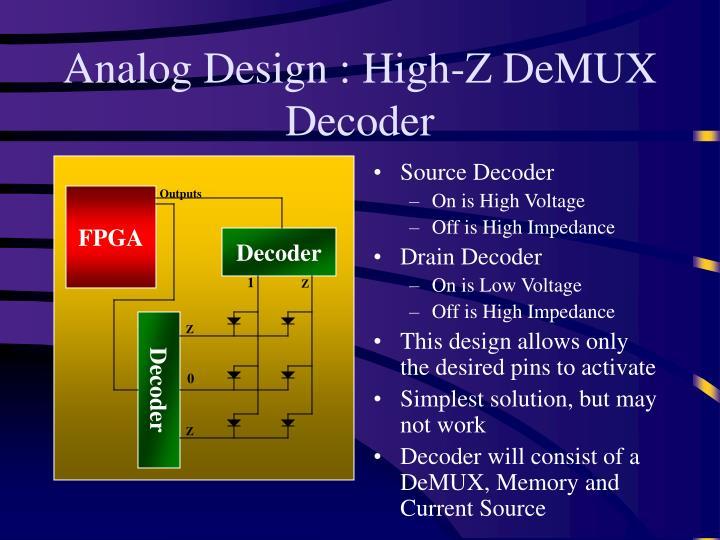 Analog Design : High-Z DeMUX Decoder