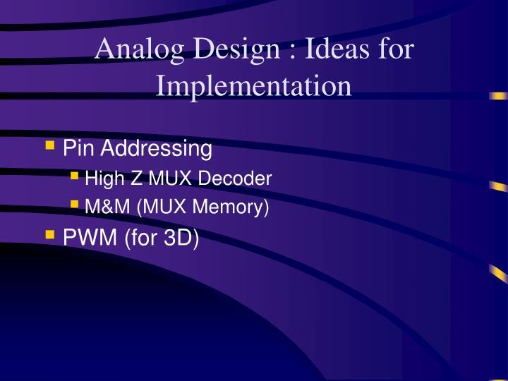 Analog Design : Ideas for Implementation