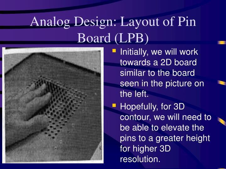 Analog Design: Layout of Pin Board (LPB)