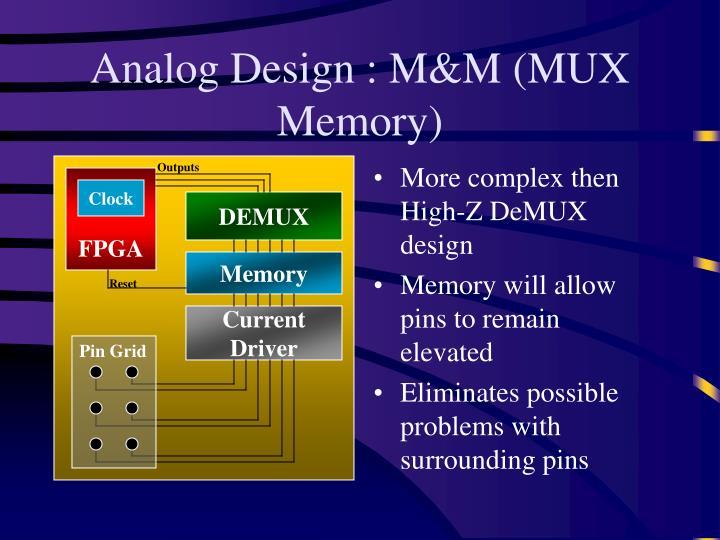 Analog Design : M&M (MUX Memory)