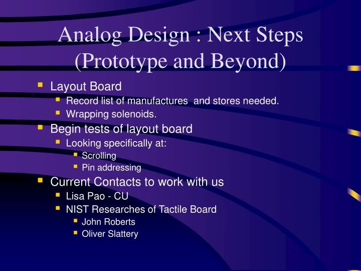 Analog Design : Next Steps (Prototype and Beyond)