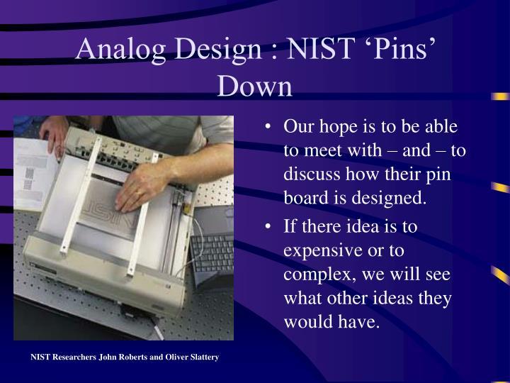 Analog Design : NIST 'Pins' Down