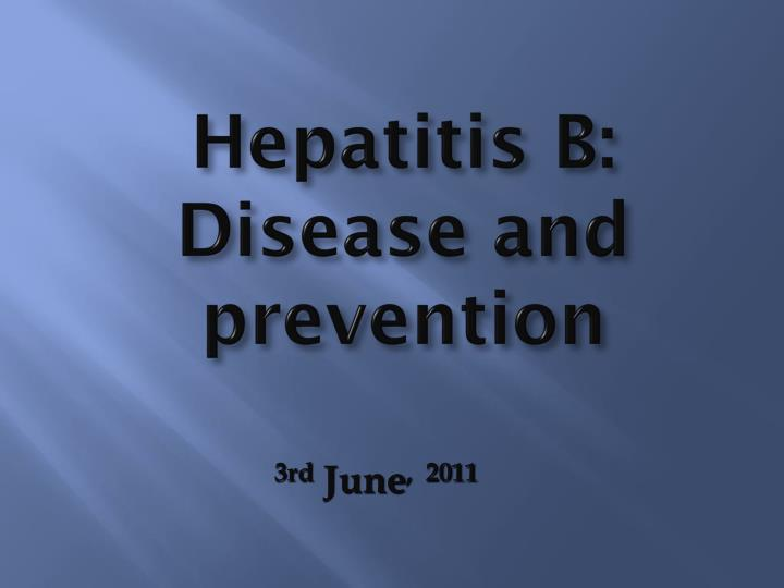 Hepatitis b disease and prevention