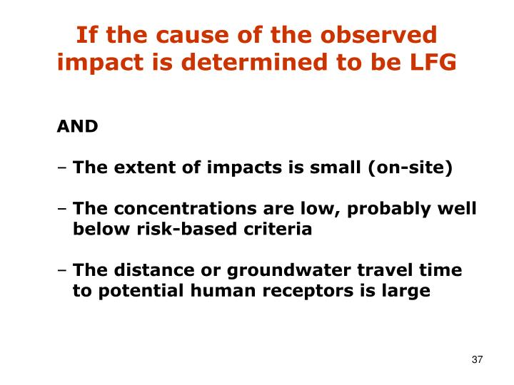 If the cause of the observed impact is determined to be LFG
