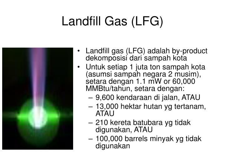Landfill Gas (LFG)