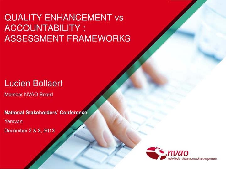 Quality enhancement vs accountability assessment frameworks