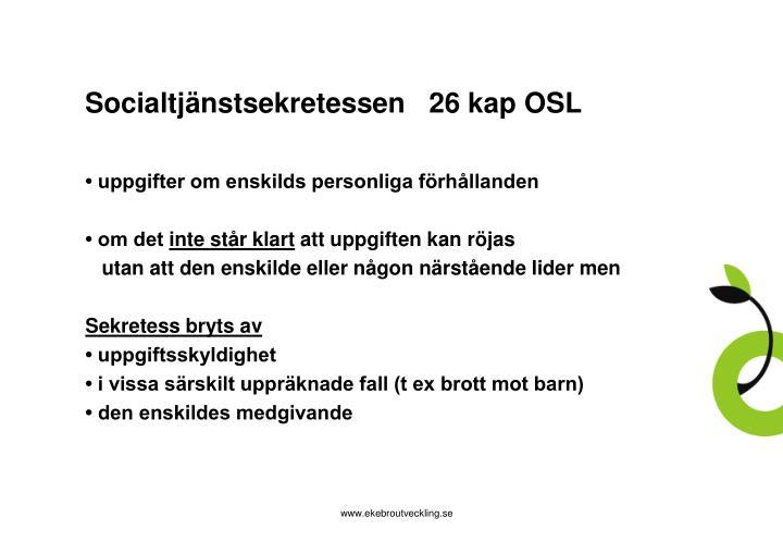 Socialtjänstsekretessen   26 kap OSL