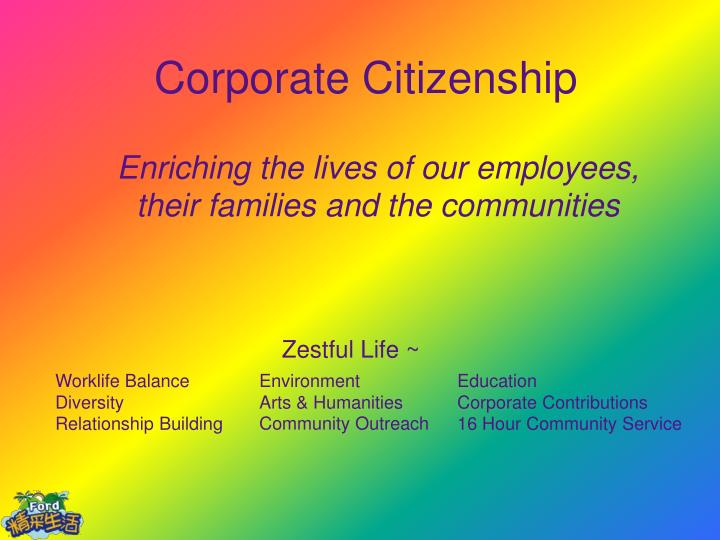 Enriching the lives of our employees their families and the communities