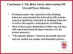 conclusion 2 the brief advice intervention mi overall were effective