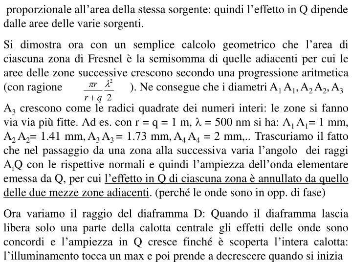 proporzionale all'area della stessa sorgente: quindi l'effetto in Q dipende dalle aree delle va...