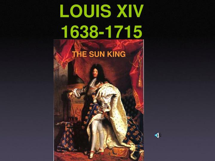 Louis xiv 1638 1715