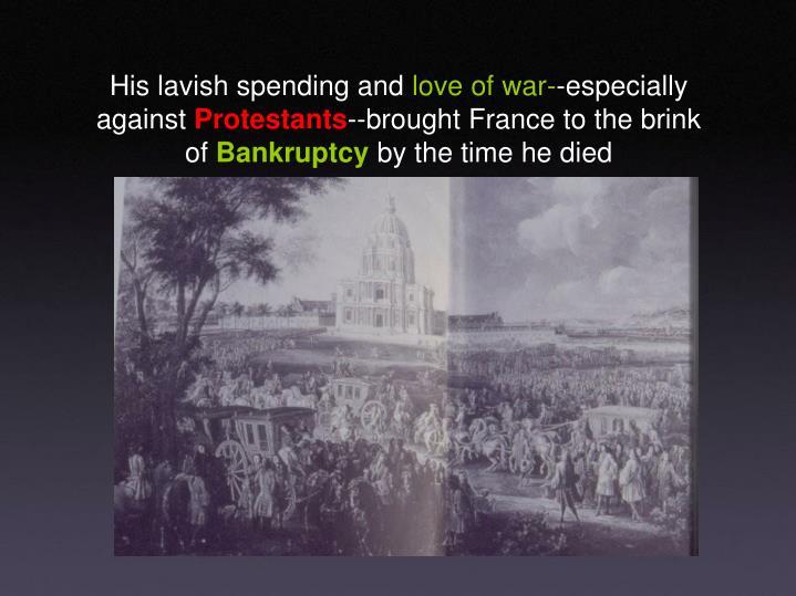 His lavish spending and
