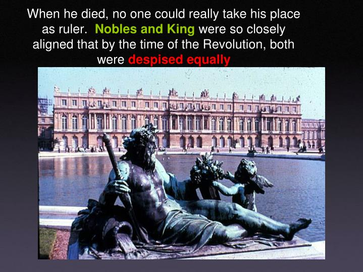 When he died, no one could really take his place as ruler.