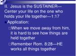 ii jesus is the sustainer center your life on the one who holds your life together 1 17