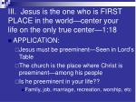 iii jesus is the one who is first place in the world center your life on the only true center 1 18
