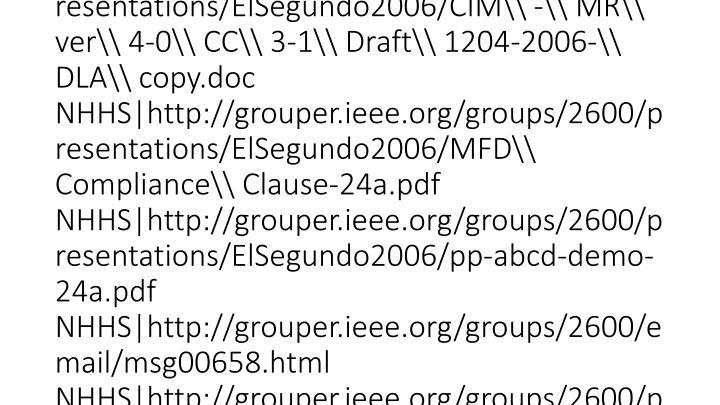 vti_cachedsvcrellinks:VX|NHHS|http://grouper.ieee.org/groups/2600 NHUS|mailto:listserv@listserv.ieee.org NHHS|http://standards.ieee.org/board/pat/index.html NHHS|http://grouper.ieee.org/groups/2600/email/msg00658.html NHHS|http://grouper.ieee.org/groups/2600/email/msg00666.html NHHS|http://grouper.ieee.org/groups/2600/email/msg00641.html NHHS|http://grouper.ieee.org/groups/2600/ema