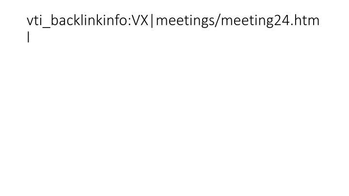 vti_backlinkinfo:VX|meetings/meeting24.html