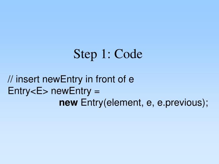 Step 1: Code