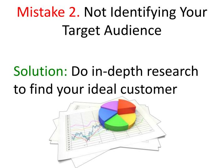 Mistake 2 not identifying your target audience
