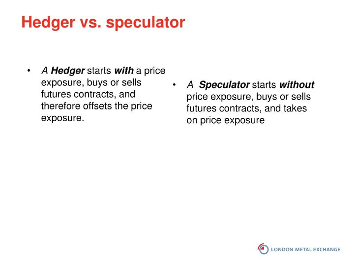 Hedger vs. speculator