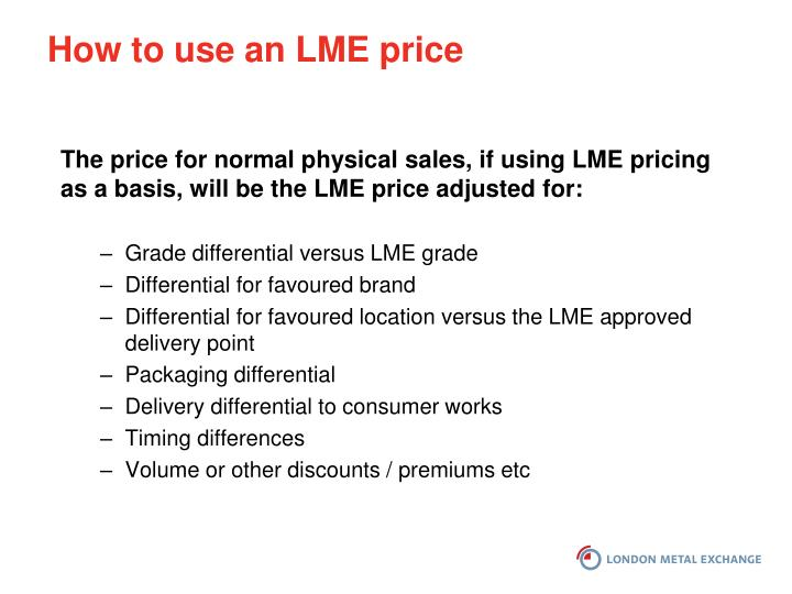 How to use an LME price