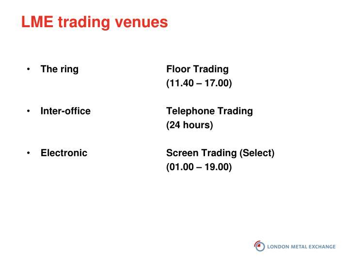 LME trading venues