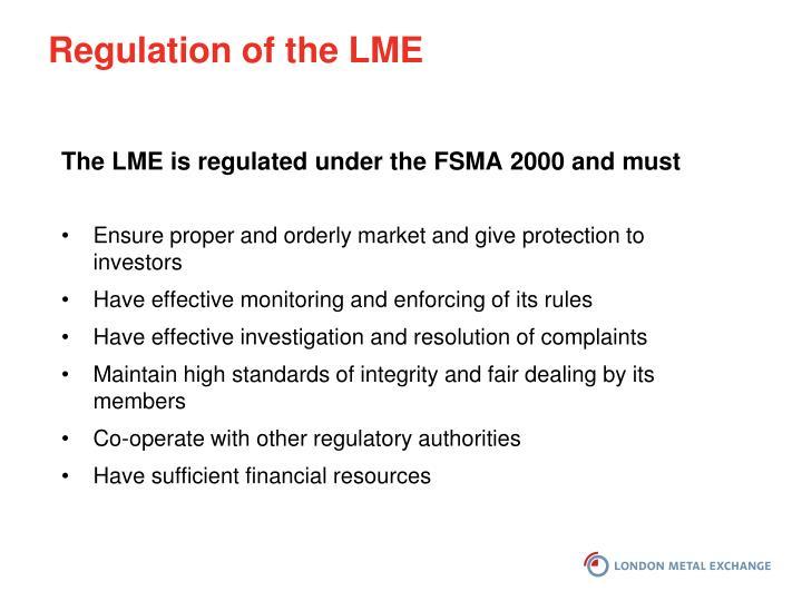 Regulation of the LME