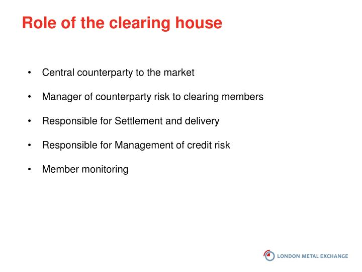 Role of the clearing house