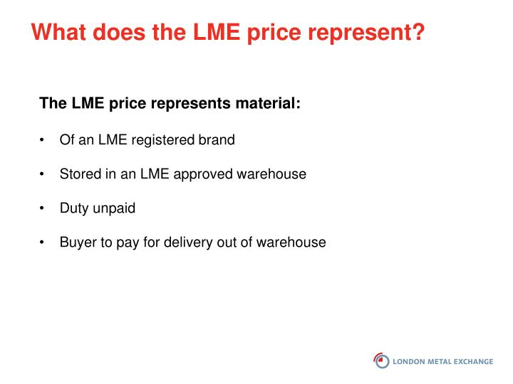 What does the LME price represent?