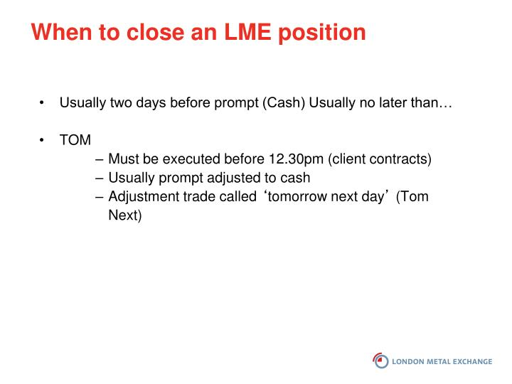 When to close an LME position