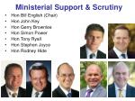 ministerial support scrutiny