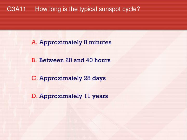 G3A11 How long is the typical sunspot cycle?
