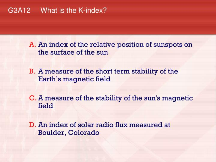 G3A12 What is the K-index?