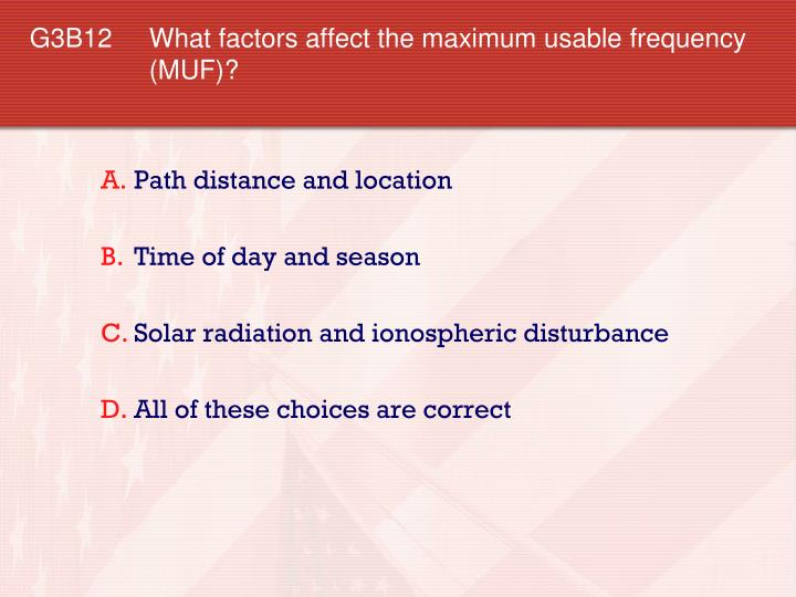 G3B12 What factors affect the maximum usable frequency (MUF)?