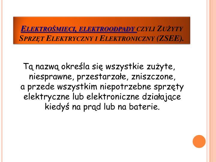 Elektro mieci elektroodpady czyli zu yty sprz t elektryczny i elektroniczny zsee