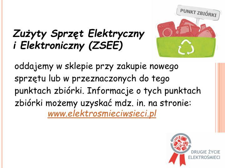 Zużyty Sprzęt Elektryczny     i Elektroniczny (ZSEE)