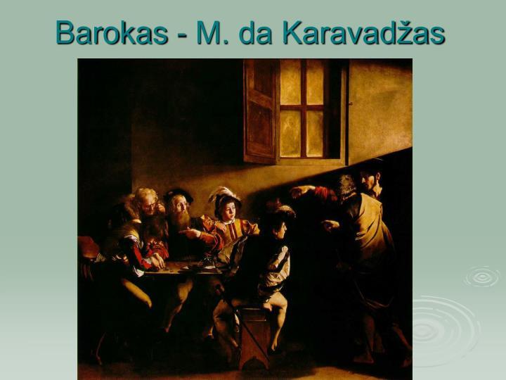 Barokas - M. da Karavadžas