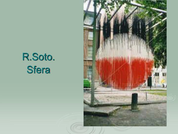 R.Soto. Sfera