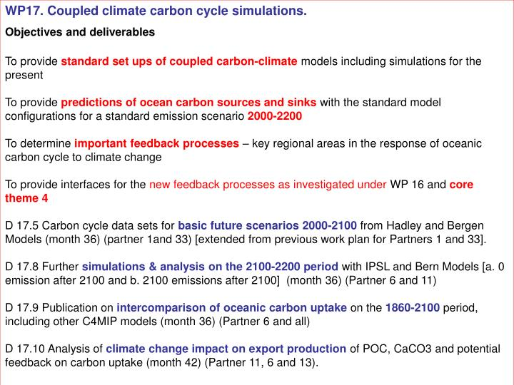 WP17. Coupled climate carbon cycle simulations.
