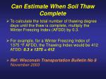 can estimate when soil thaw complete
